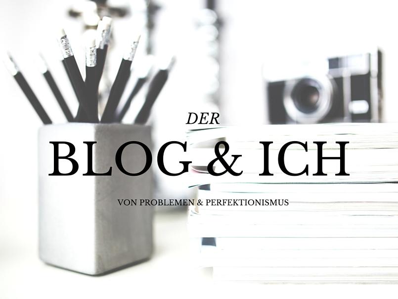 Das Bloggen und ich